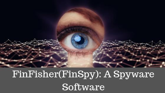 FinFisher(FinSpy) A Spyware Software
